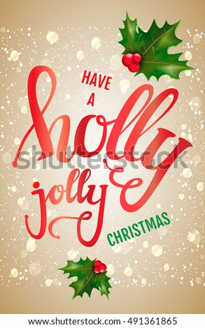have a holly jolly christmas christmas card with hand lettering vector illustration for your - Have A Holly Jolly Christmas