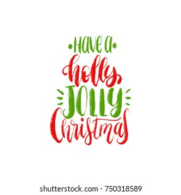 Have A Holly Jolly Christmas lettering on white background. Vector New Year calligraphic illustration. Happy Holidays greeting card, poster template.