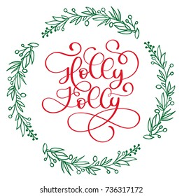 Have a Holly Jolly Christmas modern calligraphy lettering. Vector illustration for greeting cards, posters, banners.