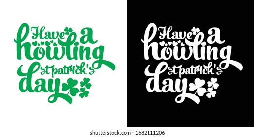 Have a Howling St Patrick's Day Printable Vector Illustration