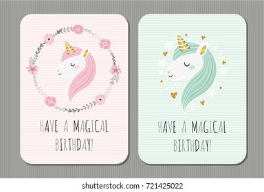 Have a magical birthday. Cute vector birthday cards with unicorns.  Fairytale. Dream. Fantasy. Magic.