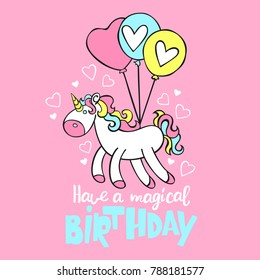 Have a magical birthday. Lettering. Unicorn and balls. Isolated vector objects. Pink.