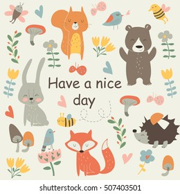 'Have a nice day' poster with cute bear, squirrel, bunny, fox, hedgehog, birds, bees, butterflies, mushrooms and flowers in cartoon style
