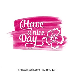 Have a nice day vector handwritten lettering