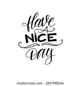 Have a nice day. Vector lettering.
