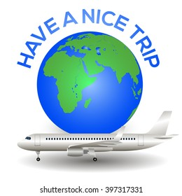 Have a nice trip with airplane and globe Vector Illustration