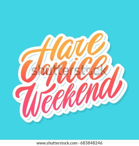 Have Nice Weekend Vector Lettering Stockvector Rechtenvrij