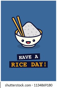 Have a Rice Day Pun Poster Design