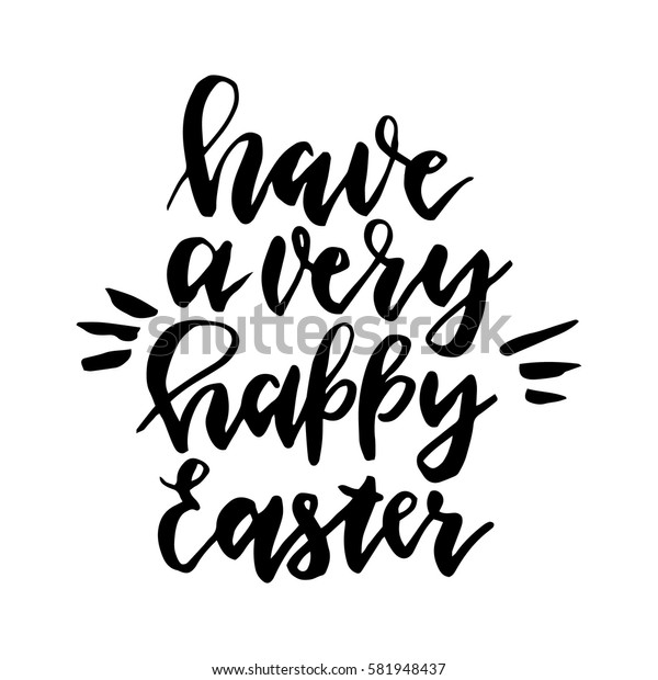 Have a very happy easter.Hand drawn poster with hand lettering.