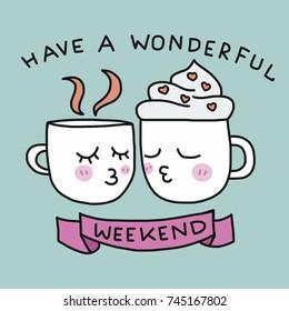 Have a wonderful weekend cute coffee cup kissing cartoon vector illustration