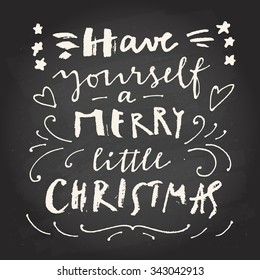 Have Yourself A Merry Little Christmas Calligraphic Hand Drawn Greeting Card In Vector Chalk