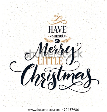 have yourself a merry little christmas typography greeting card with ornate modern calligraphy