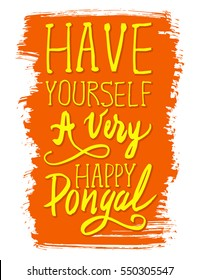 Have yourself a very happy Pongal handwritten orange and yellow poster