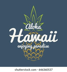 Hawaii enjoying paradise tee print with pineapple. T-shirt design graphics stamp label typography. Vector illustration.