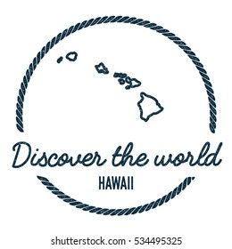 Hawaii Map Outline. Vintage Discover the World Rubber Stamp with Hawaii Map. Hipster Style Nautical Rubber Stamp, with Round Rope Border. Hawaii Map Vector Illustration.