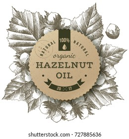 Hazelnut oil paper label over hand drawn hazel nuts and leaves. Vector illustration