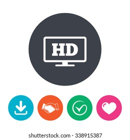 HD widescreen tv sign icon. High-definition symbol. Download arrow, handshake, tick and heart. Flat circle buttons.