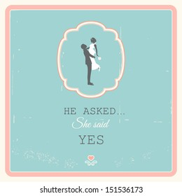 He asked She said Yes. Vintage Wedding Card or Invitation. Vector EPS 10