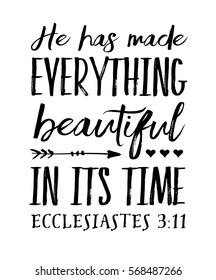 He has Made Everything Beautiful in its Time Bible Verse Typography Poster from Ecclesiastes Black on White Background