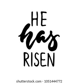 He has risen - hand drawn lettering calligraphy phrase isolated on the white background. Fun brush ink vector illustration for banners, greeting card, poster design, photo overlays