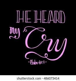 he heard my cry. Bible Verse. Hand Lettered Quote. Modern Calligraphy. Christian Poster