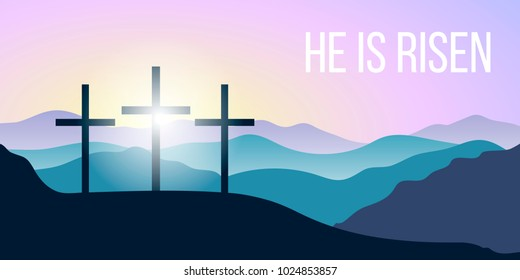He is risen. Bible quote, Holy Cross, Silhouettes of mountains, forest at sunrise. Vector illustration. hills, trees, mist, sun beam with sunrise or sunset sky. For prints, wallpapers background