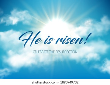 He is risen Easter holiday vector lettering on sky, clouds and shining sun. Christian religious card for Easter celebration. Heaven and white realistic clouds. Jesus Christ resurrection poster