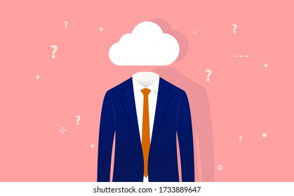 Head in the clouds - Businessman with empty head and a cloud instead. Surrounded by question marks. Distracted, day dreaming, absent and impractical concept. Vector illustration.