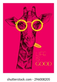 """The head of a giraffe hipster. Giraffe in round glasses on bright background. Hand-drawn sketch of a giraffe. Giraffe from the front. The word """"life is good"""".Retro Fashion"""