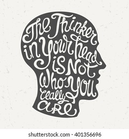 """Head Silhouette in Profile with Hand Drawn Lettering """"The Thinker in Your Head Is Not Who You Really Are"""". Motivational Typography Illustration in Vector."""