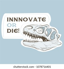 Head skull dinosaur with deep look illustration. Innovate or die