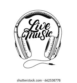 Headphone tee print. Live music hand written lettering. Isolated on white background. Vector illustration.
