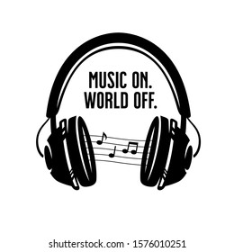 Headphones t-shirt design with quote. Music on. World off text. Musci notes vector vintage illustration.