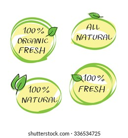 Health Food Headings vector set - organic food hand drawn icons. 4 calligraphic design elements .100 percent fresh, organic fresh, all natural  text on circle stickers with green leaf. Isolated.