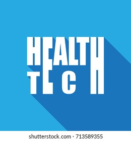 Health Technology (HealthTech) - text with long shadow