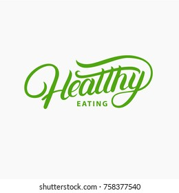 Healthy eating hand written lettering logo, label, badge, emblem. Vintage style. Sign for organic product, healthy life, yoga studios, organic and vegetarian food stores. Vector illustration
