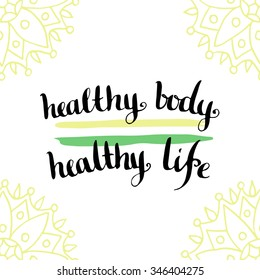 Healthy living concept. Calligraphic motivation quote - Healthy body is healthy life. Vector