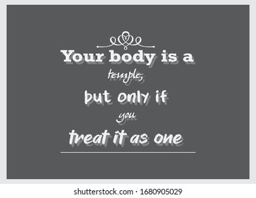 Healthy Quotes. Your body is a temple, but only if you treat it as one