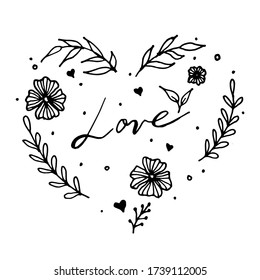 Heart of floral, flowers. Heart is hand-drawn by a liner. Within the heart of the lettering love for postcards, stickers. White background. Vector illustration.