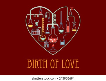 Heart shape with chemical flasks, tubes, vials and text Birth of Love