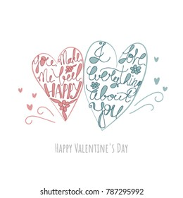 Heart shaped lettering. Valentine's Day hand drawn romantic concept. You Make Me Happy. I Love Everything About You. Vector illustration for t-shirt and poster design.