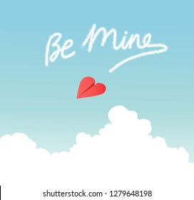 Heart shaped paper airplane flying over fluffy clouds and skywriting Be Mine. Red heart on blue sky background. Valentines Day vector Illustration.
