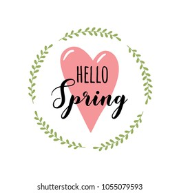 Heart in a wreath and handwritten inscription Hello Spring. Vector lettering.