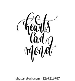 hearts can mend - hand lettering inscription text, motivation and inspiration positive quote, calligraphy vector illustration
