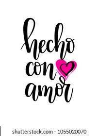 Hecho con amor made with love Spanish lettering calligraphy design