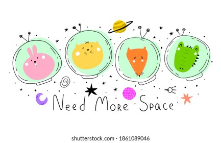 Heed more space. cartoon animals, hand drawing lettering, decor elements. Colorful vector illustration for kids. flat style. baby design for cards, posters, t-shirt print.