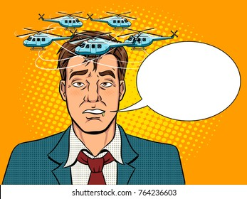 Helicopters fly over the head of a drunk man pop art retro vector illustration. Bad feeling metaphor. Comic book style imitation.