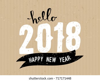 Hello 2018 - typographic design greeting card template with text in white and black on craft paper background.