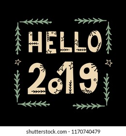 Hello 2019 greeting card with hand lettering on black background