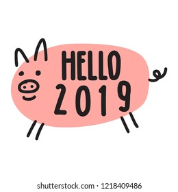 Hello 2019. Hand drawn cute pig vector lettering illustration for postcard, t shirt, print, stickers, posters design.